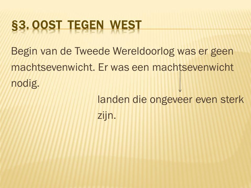 §3. Oost tegen West