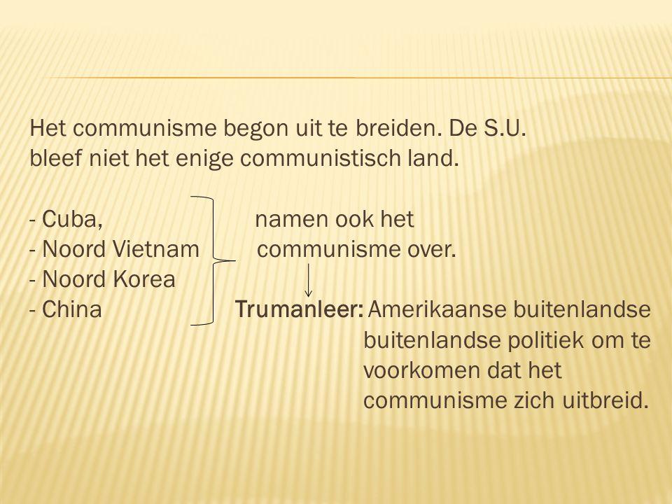 Het communisme begon uit te breiden. De S. U