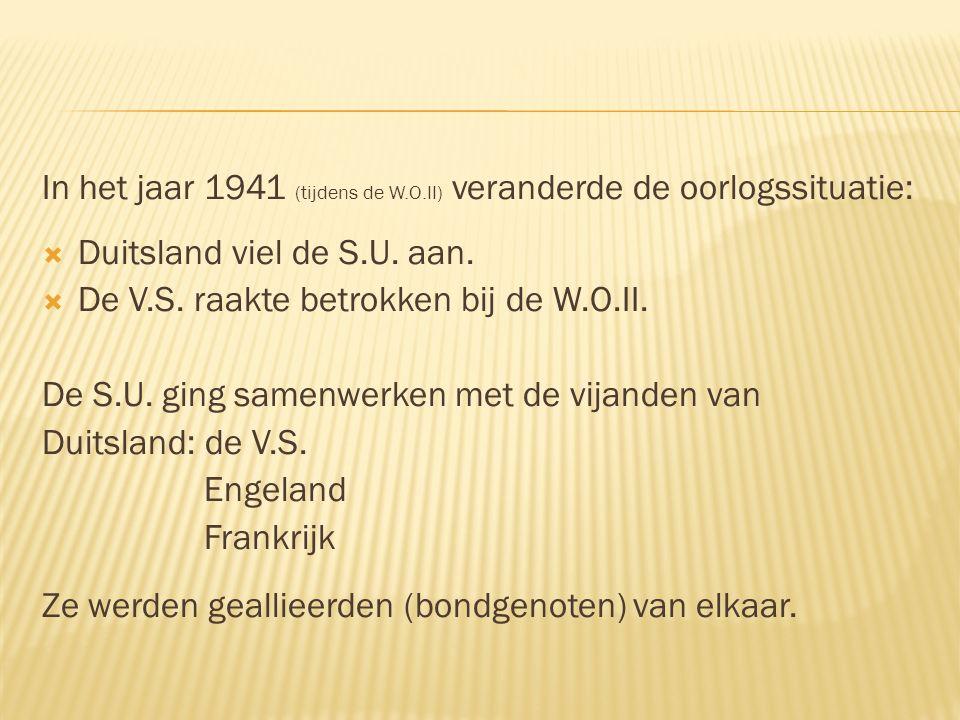 In het jaar 1941 (tijdens de W.O.II) veranderde de oorlogssituatie: