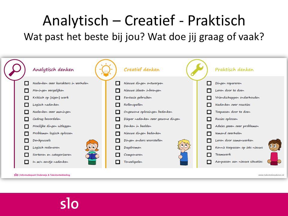 Analytisch – Creatief - Praktisch Wat past het beste bij jou