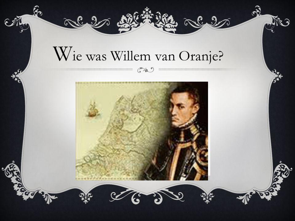 Wie was Willem van Oranje