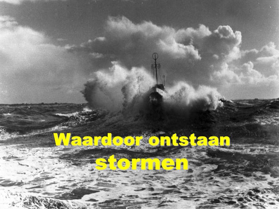 Waardoor ontstaan stormen