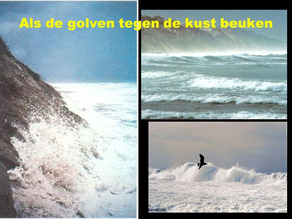 Als de golven tegen de kust beuken