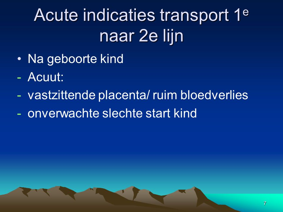 Acute indicaties transport 1e naar 2e lijn