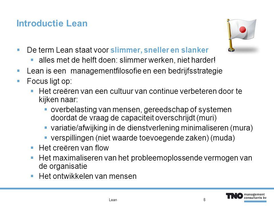 Introductie Lean De term Lean staat voor slimmer, sneller en slanker
