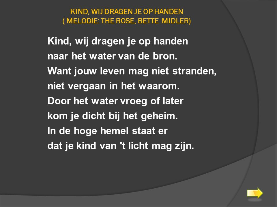 Kind, wij dragen je op handen ( melodie: The Rose, Bette Midler)