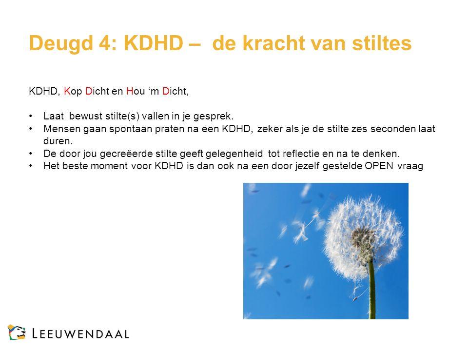 Deugd 4: KDHD – de kracht van stiltes