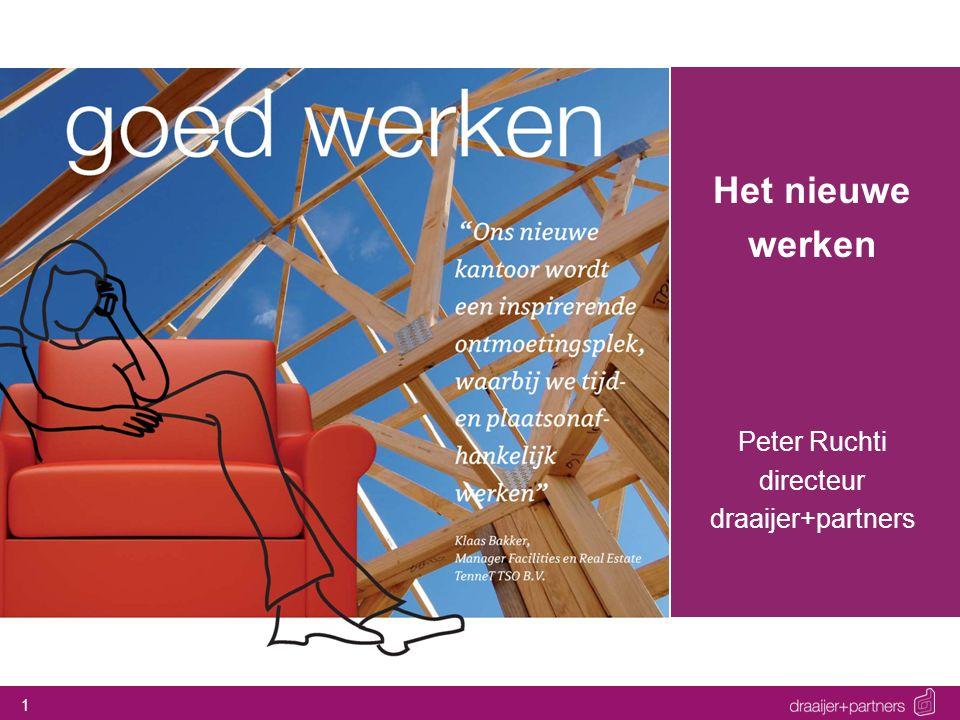 Het nieuwe werken Peter Ruchti directeur draaijer+partners