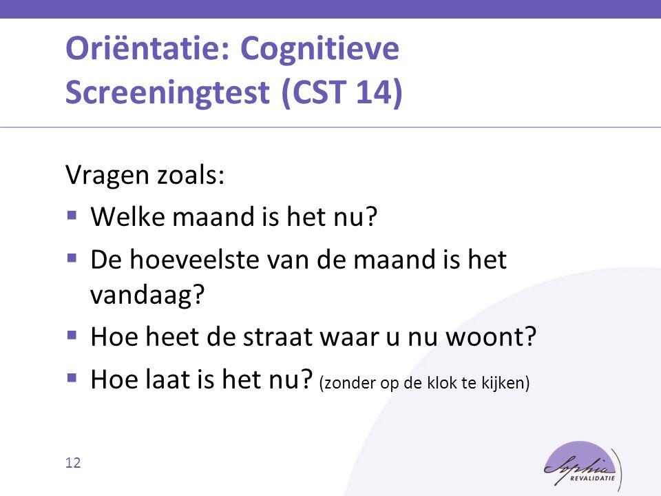 Oriëntatie: Cognitieve Screeningtest (CST 14)