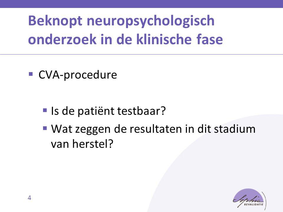Beknopt neuropsychologisch onderzoek in de klinische fase