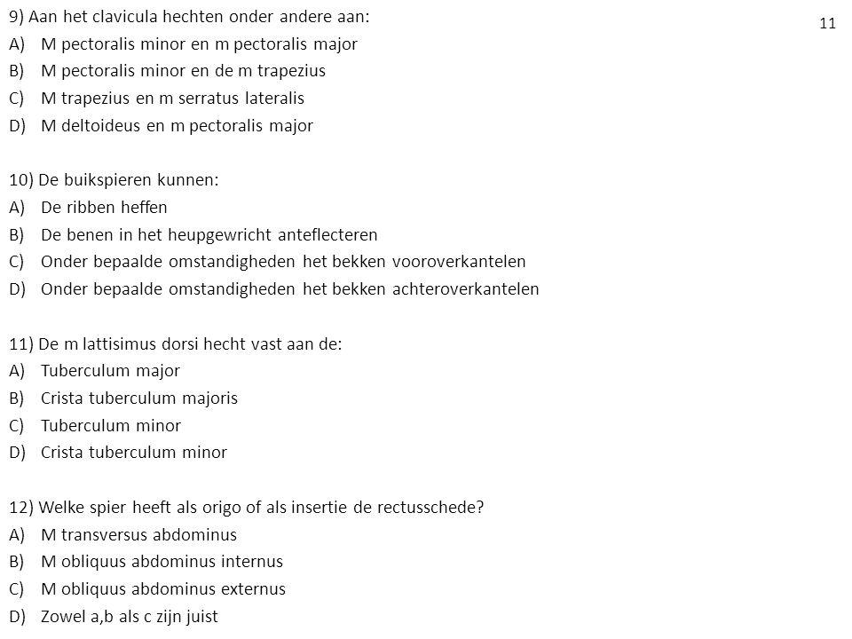 9) Aan het clavicula hechten onder andere aan: