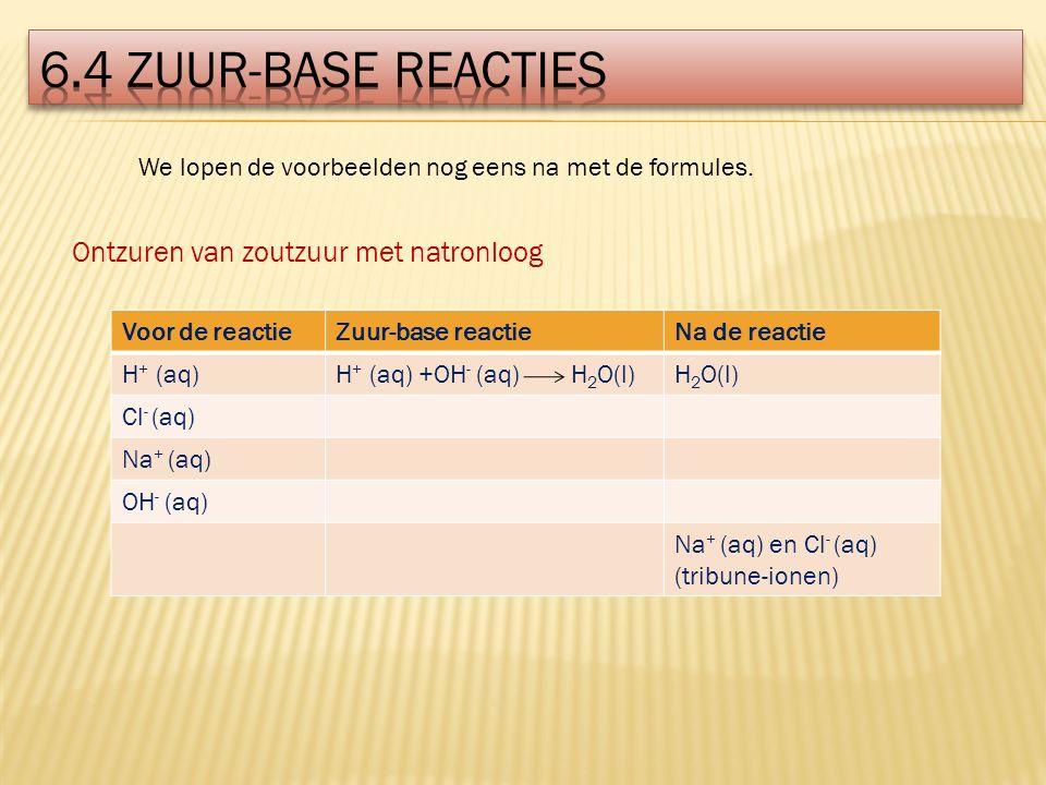 6.4 zuur-base reacties Ontzuren van zoutzuur met natronloog