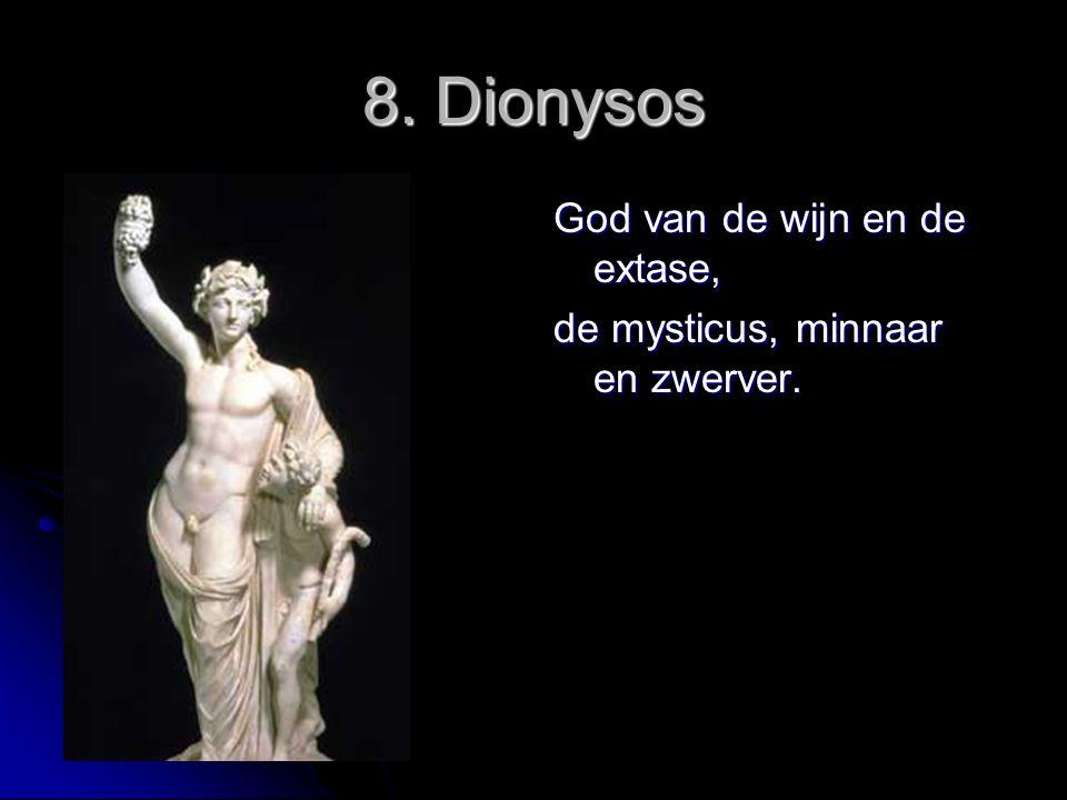 8. Dionysos God van de wijn en de extase,