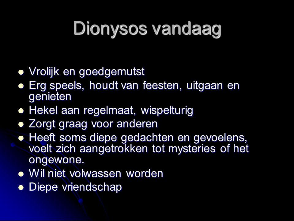 Dionysos vandaag Vrolijk en goedgemutst