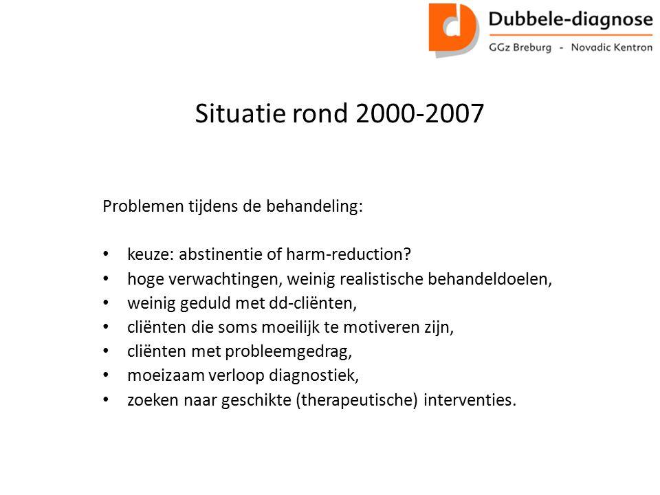 Situatie rond 2000-2007 Problemen tijdens de behandeling: