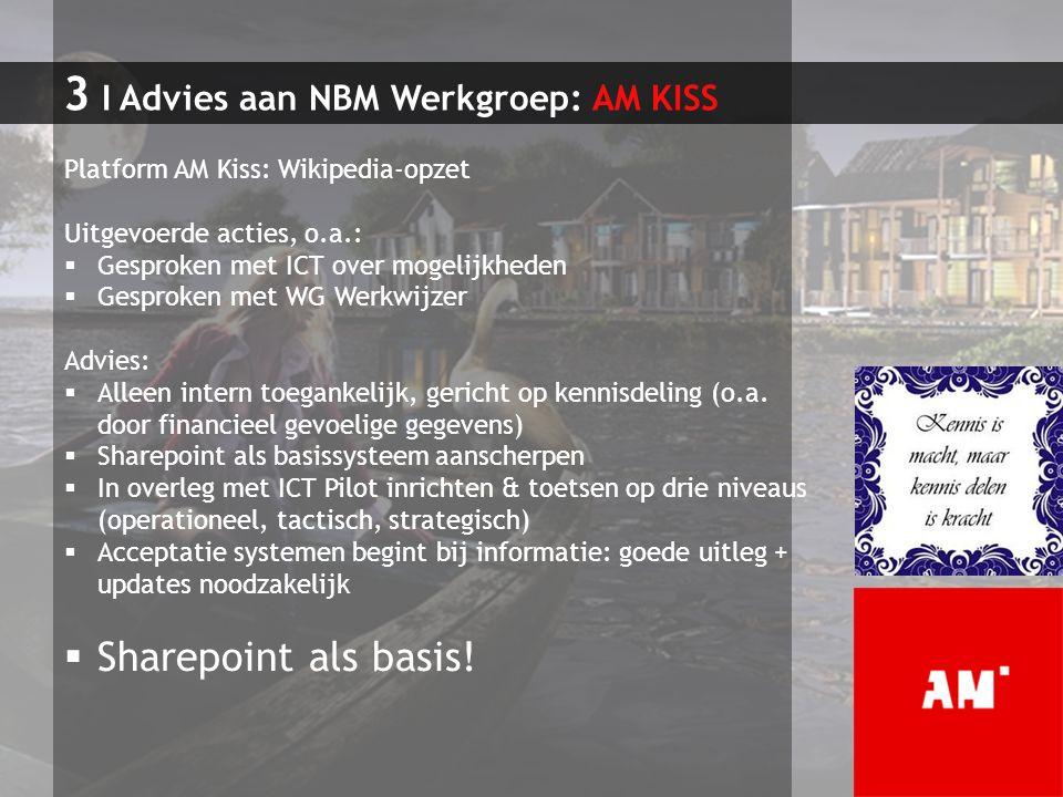 3 I Advies aan NBM Werkgroep: AM KISS