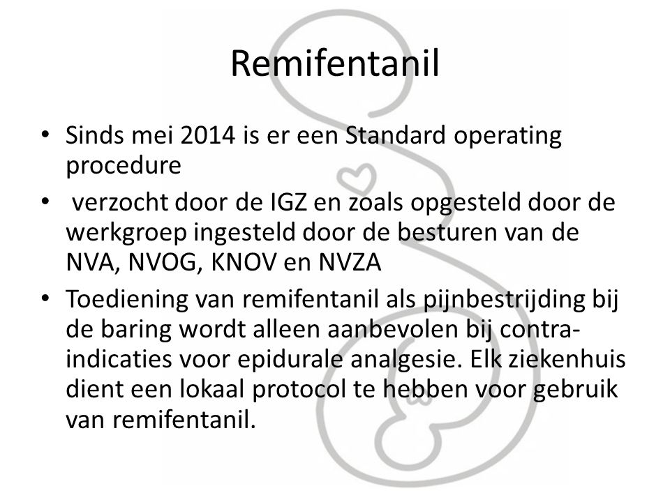 Remifentanil Sinds mei 2014 is er een Standard operating procedure
