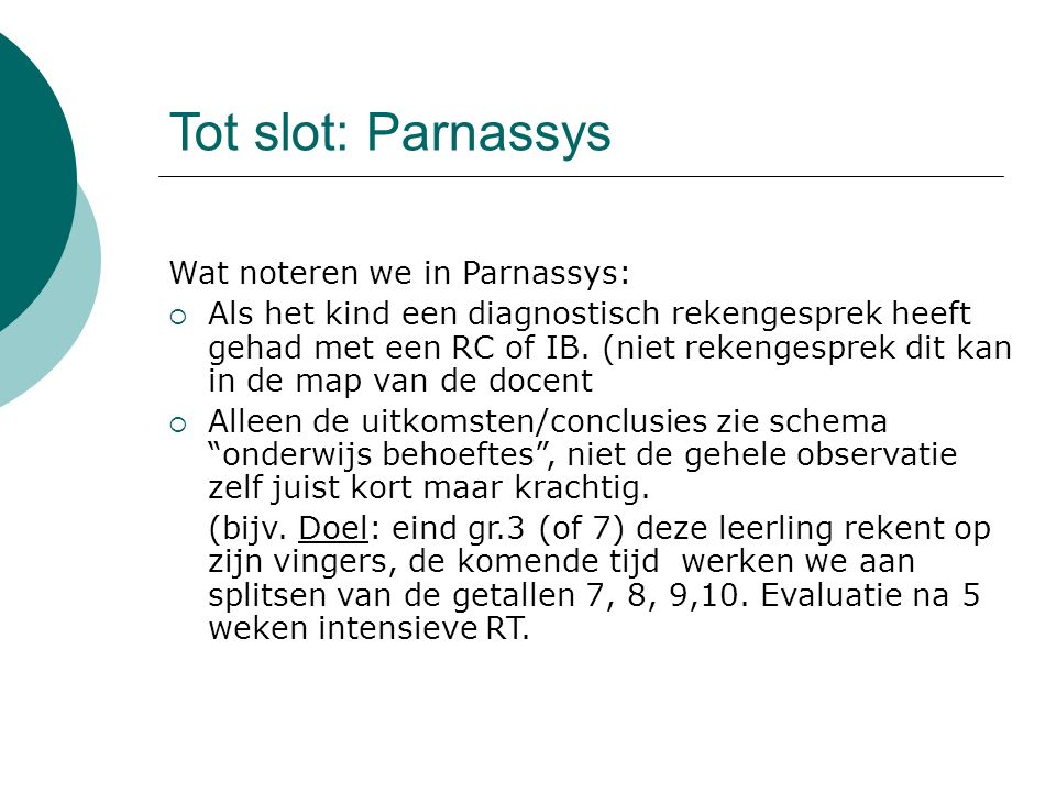 Tot slot: Parnassys Wat noteren we in Parnassys: