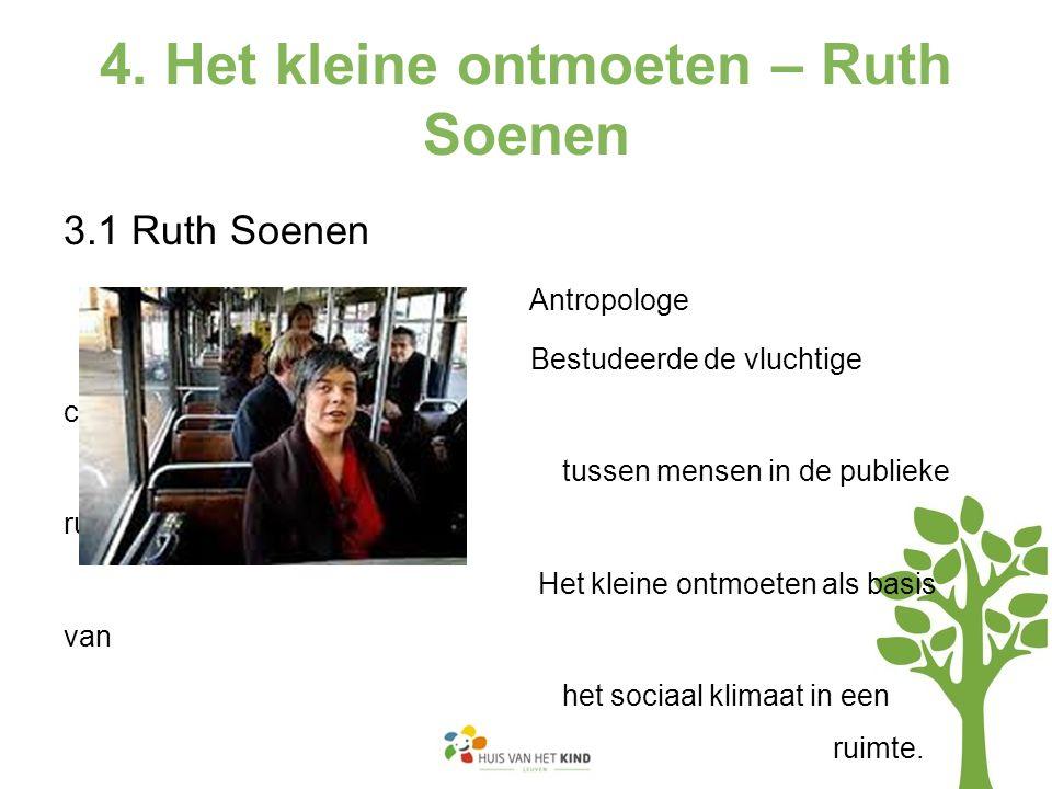 4. Het kleine ontmoeten – Ruth Soenen