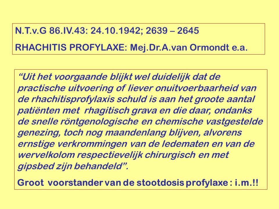 N.T.v.G 86.IV.43: 24.10.1942; 2639 – 2645 RHACHITIS PROFYLAXE: Mej.Dr.A.van Ormondt e.a.