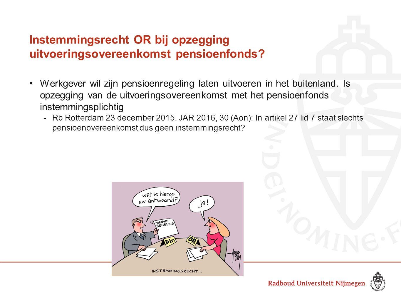 Instemmingsrecht OR bij opzegging uitvoeringsovereenkomst pensioenfonds