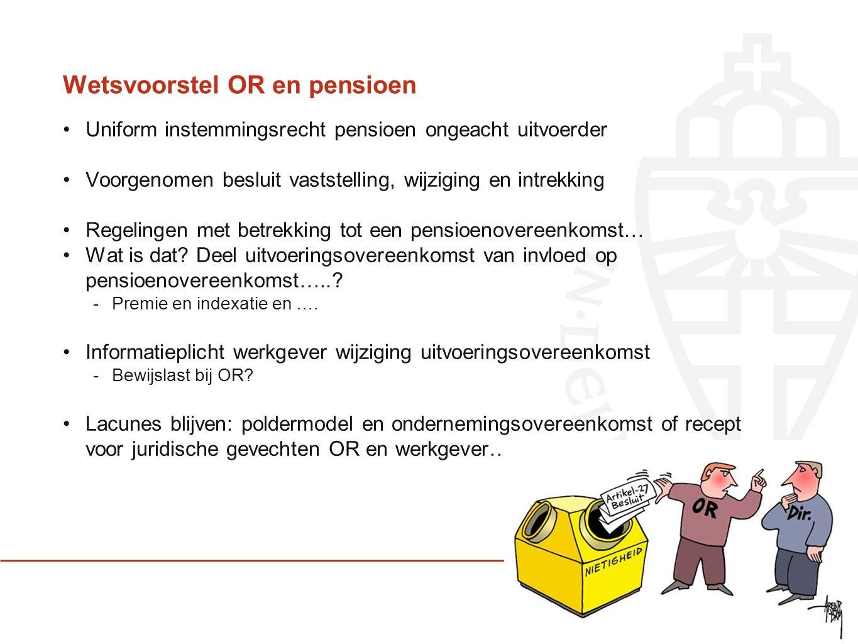 Wetsvoorstel OR en pensioen