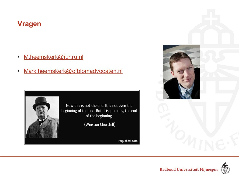 Vragen M.heemskerk@jur.ru.nl Mark.heemskerk@ofblomadvocaten.nl