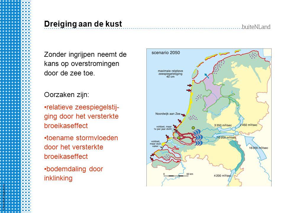 Dreiging aan de kust Zonder ingrijpen neemt de kans op overstromingen door de zee toe. Oorzaken zijn: