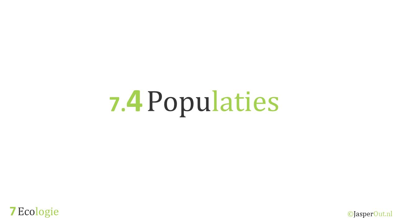 7.4 Populaties 7 Ecologie ©JasperOut.nl