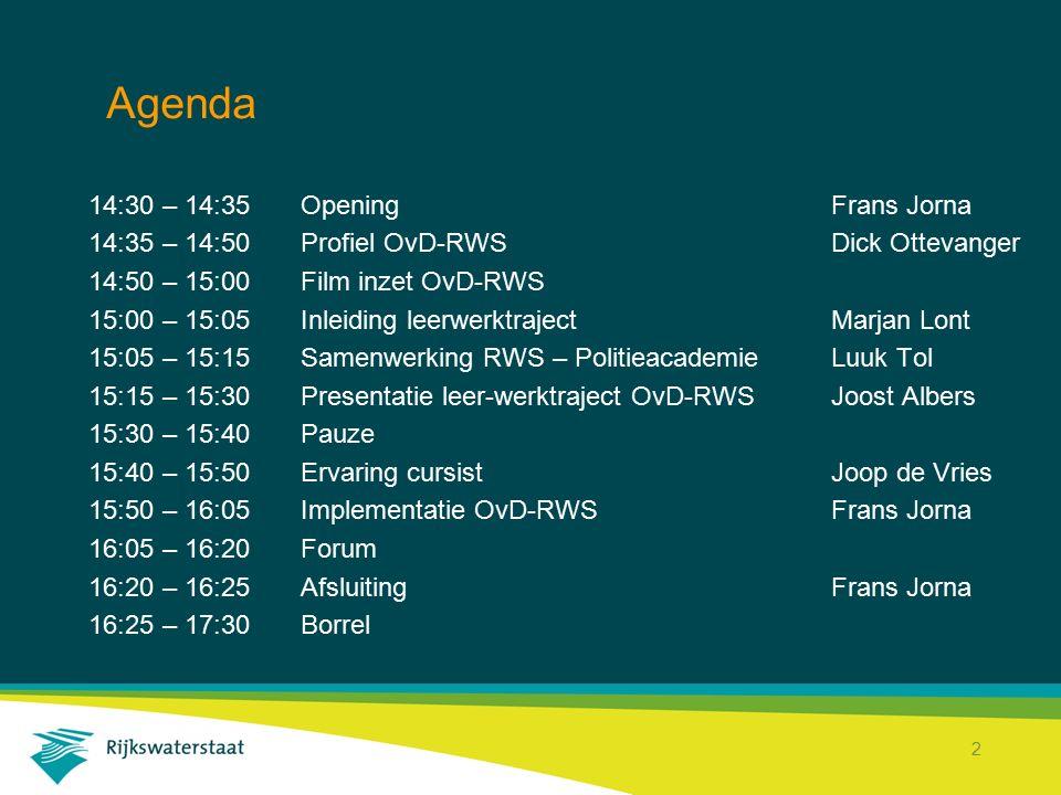 Agenda 14:30 – 14:35 Opening Frans Jorna