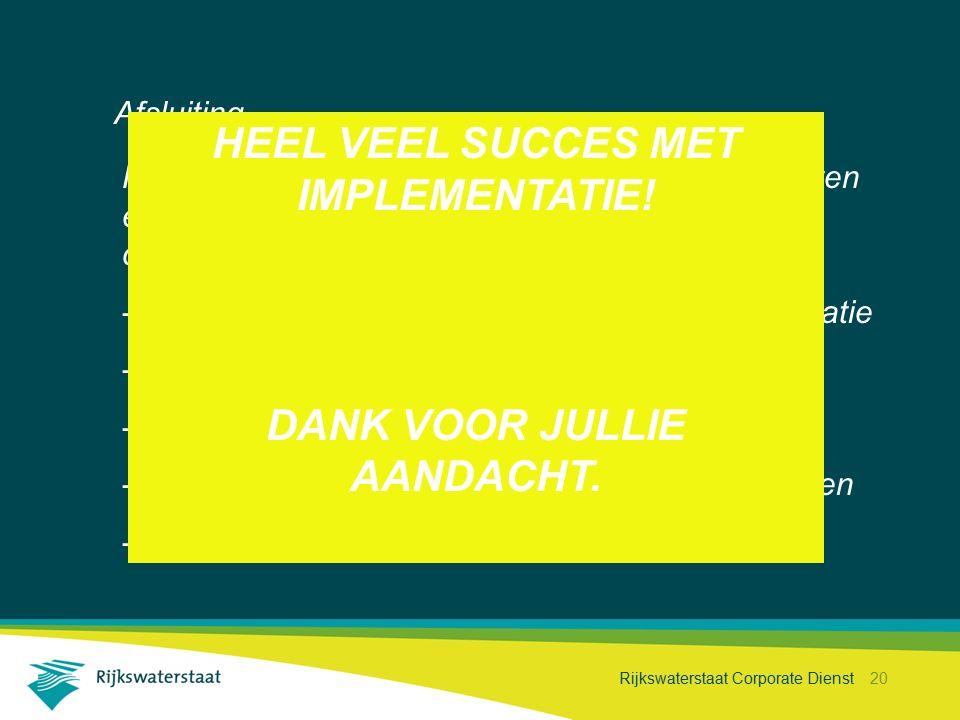 HEEL VEEL SUCCES MET IMPLEMENTATIE! DANK VOOR JULLIE AANDACHT.