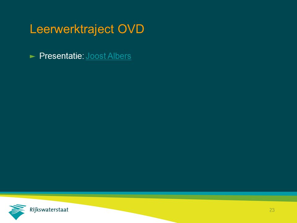 Leerwerktraject OVD Presentatie: Joost Albers