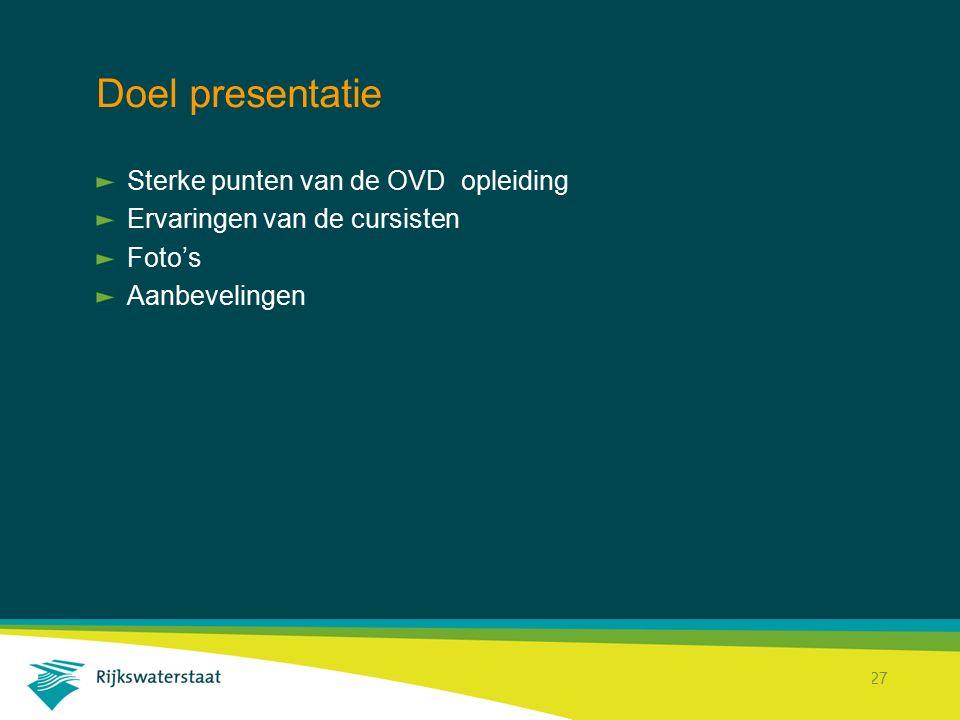 Doel presentatie Sterke punten van de OVD opleiding