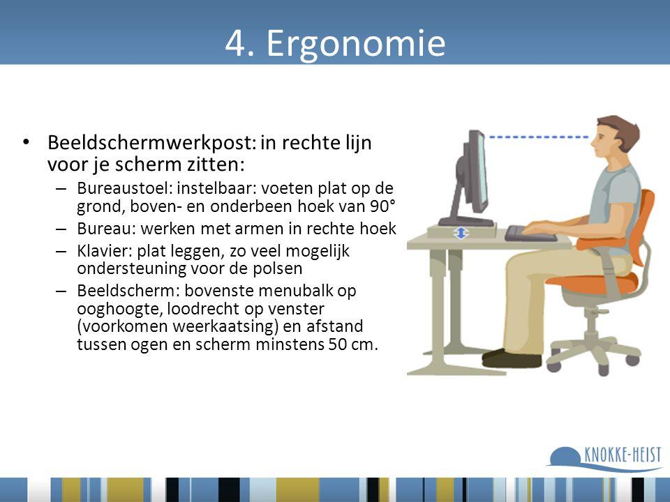 4. Ergonomie Beeldschermwerkpost: in rechte lijn voor je scherm zitten: