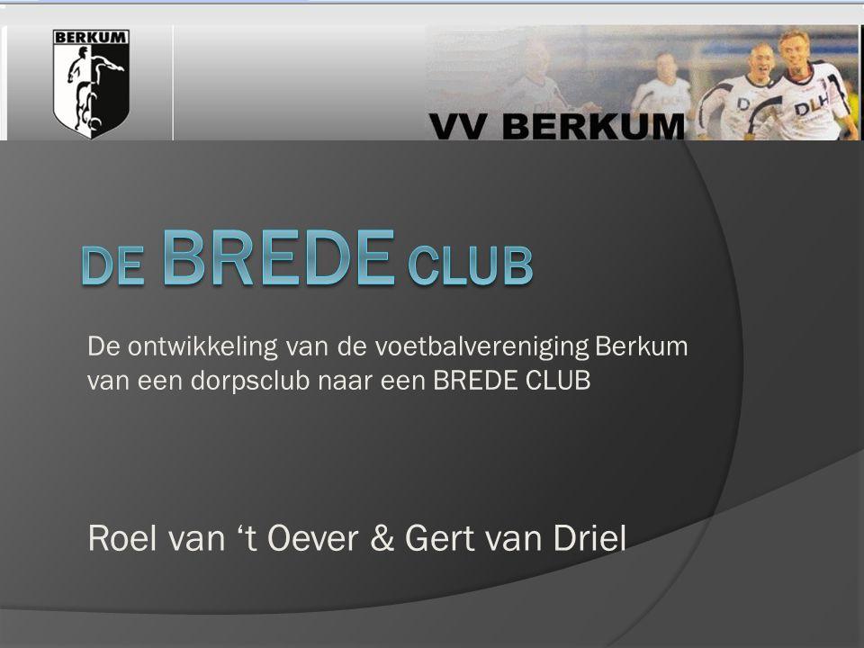 DE BREDE CLUB Roel van 't Oever & Gert van Driel