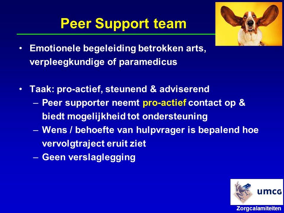 Peer Support team Emotionele begeleiding betrokken arts, verpleegkundige of paramedicus. Taak: pro-actief, steunend & adviserend.