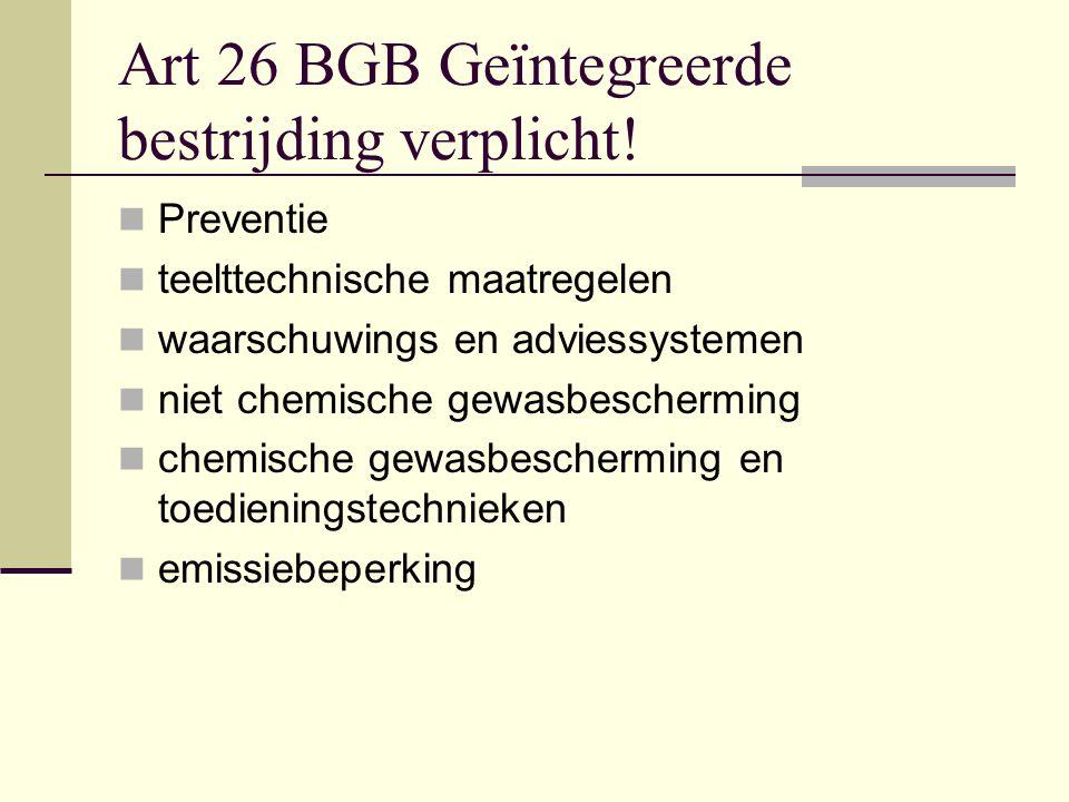 Art 26 BGB Geïntegreerde bestrijding verplicht!