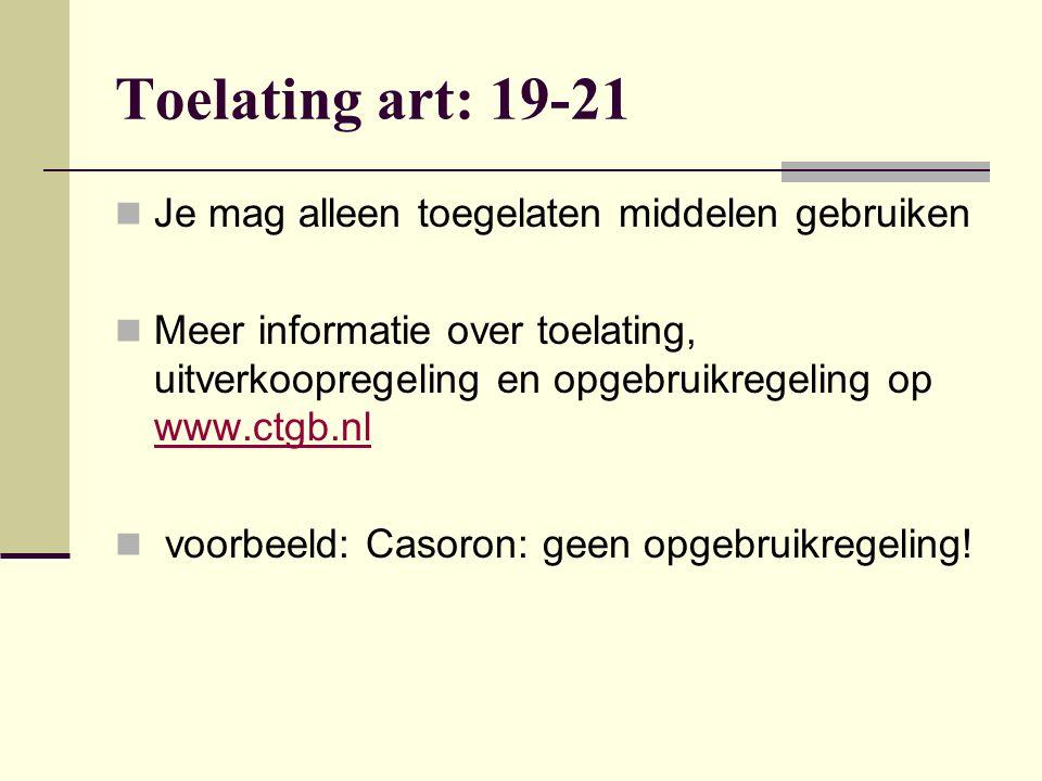 Toelating art: 19-21 Je mag alleen toegelaten middelen gebruiken