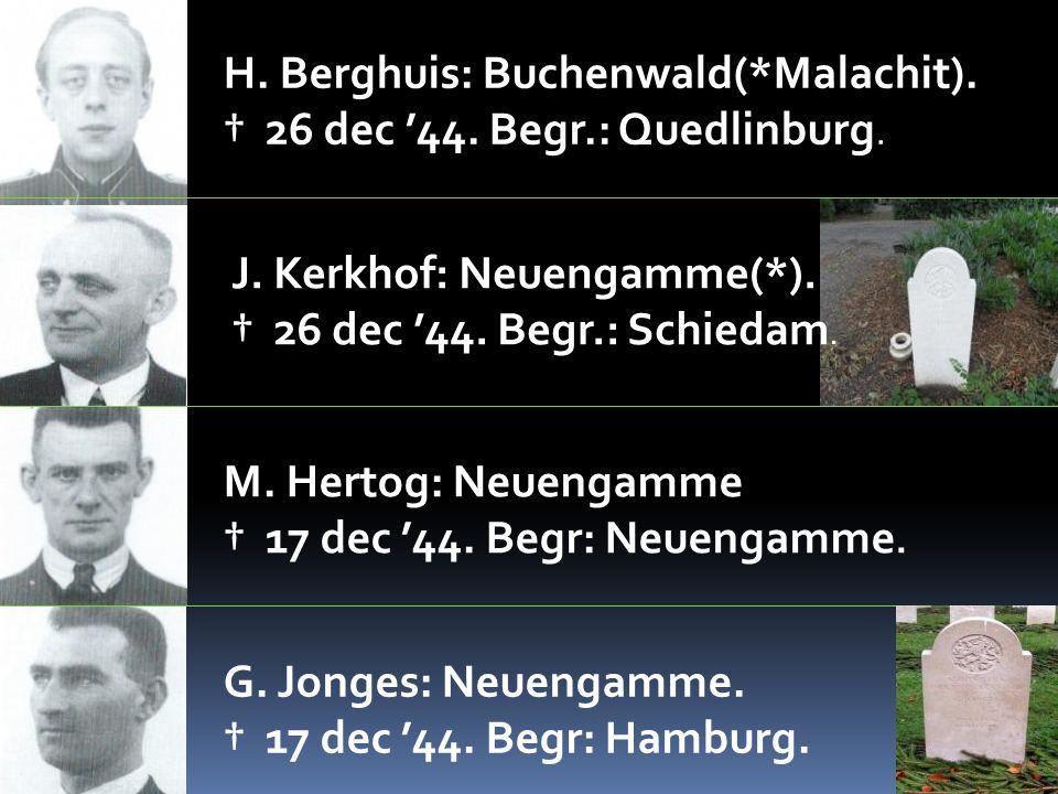 H. Berghuis: Buchenwald(*Malachit). † 26 dec '44. Begr.: Quedlinburg.