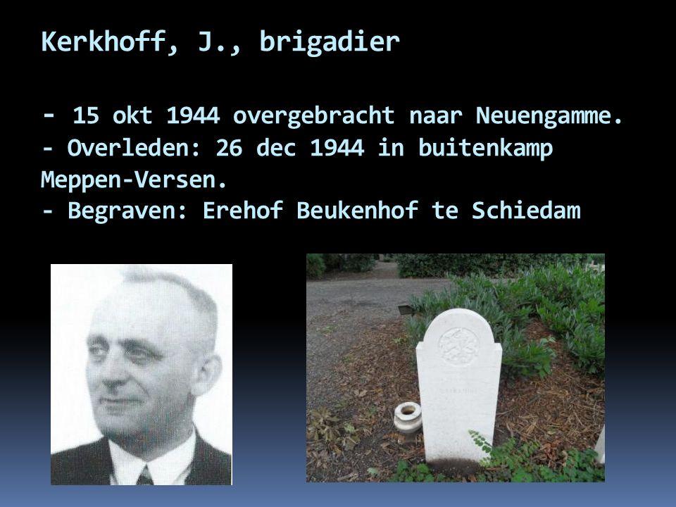 Kerkhoff, J. , brigadier - 15 okt 1944 overgebracht naar Neuengamme
