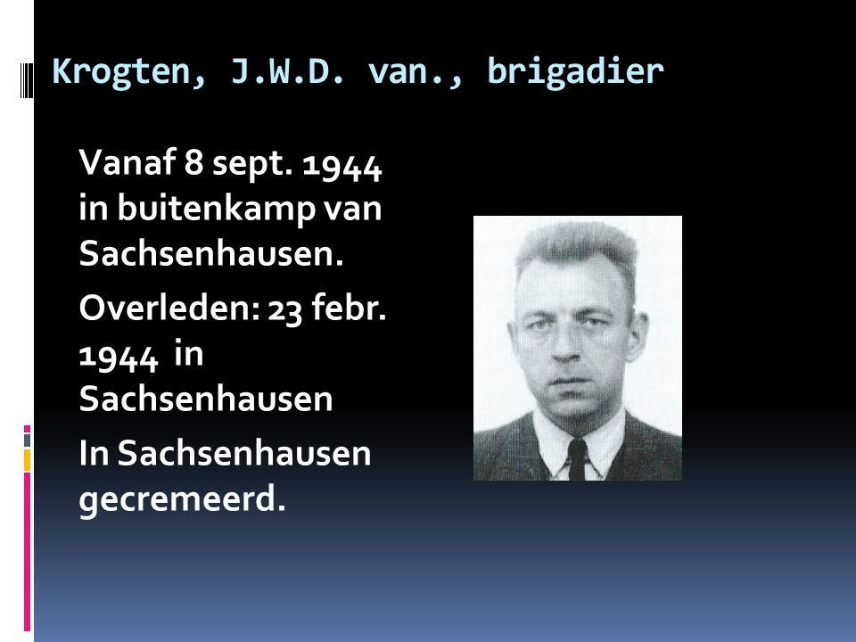 Krogten, J.W.D. van., brigadier
