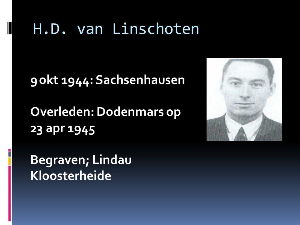 H.D. van Linschoten 9 okt 1944: Sachsenhausen