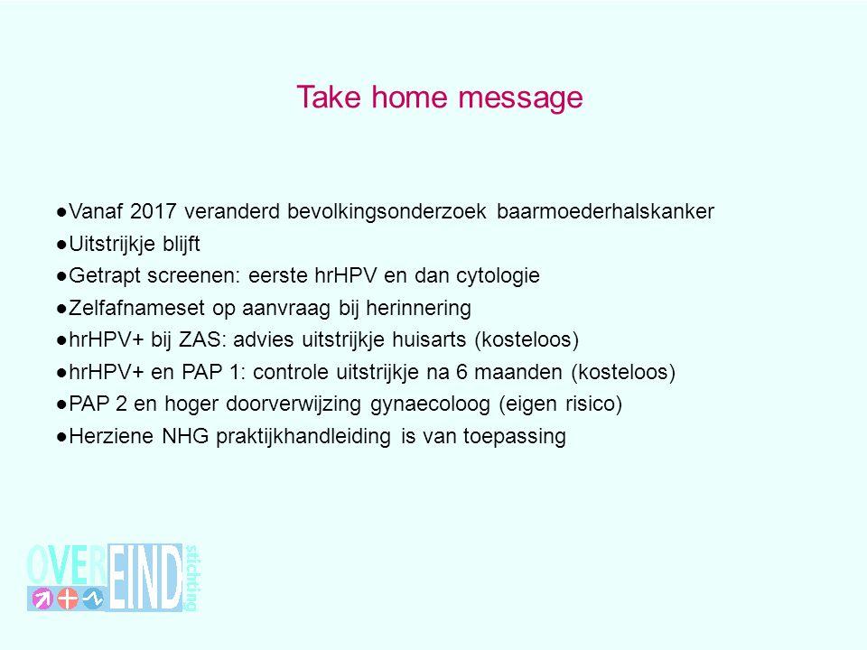 Take home message Vanaf 2017 veranderd bevolkingsonderzoek baarmoederhalskanker. Uitstrijkje blijft.