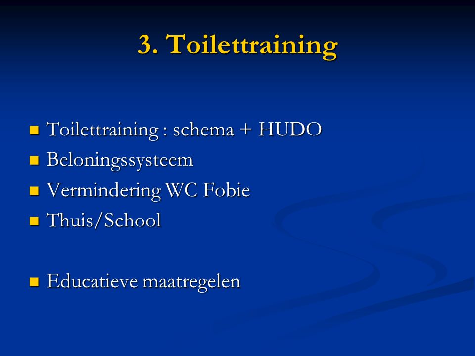 3. Toilettraining Toilettraining : schema + HUDO Beloningssysteem