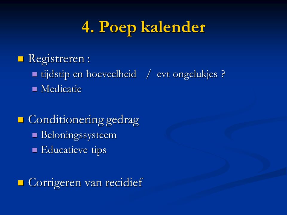 4. Poep kalender Registreren : Conditionering gedrag