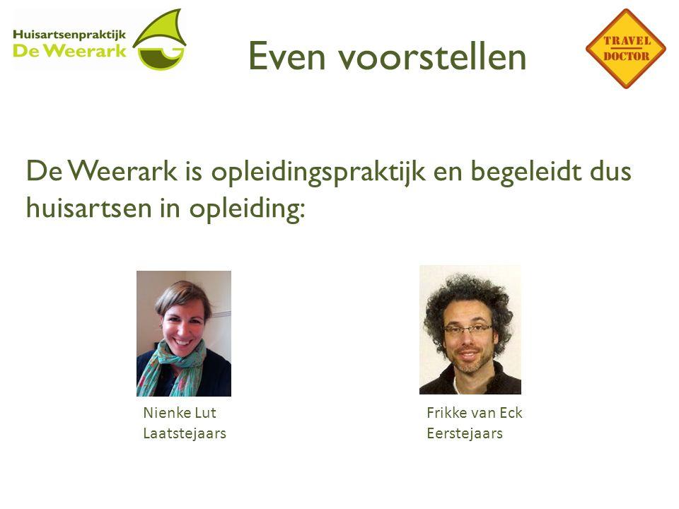 Even voorstellen De Weerark is opleidingspraktijk en begeleidt dus huisartsen in opleiding: Nienke Lut.