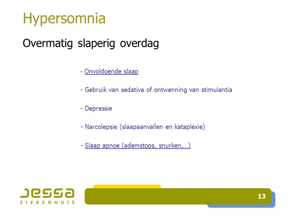 Hypersomnia Overmatig slaperig overdag