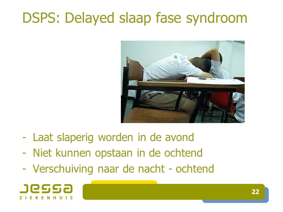 DSPS: Delayed slaap fase syndroom