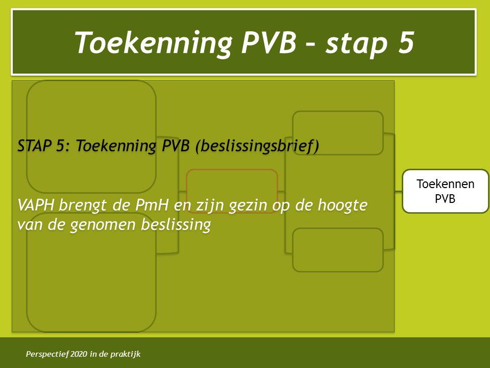 Toekenning PVB – stap 5 STAP 5: Toekenning PVB (beslissingsbrief)