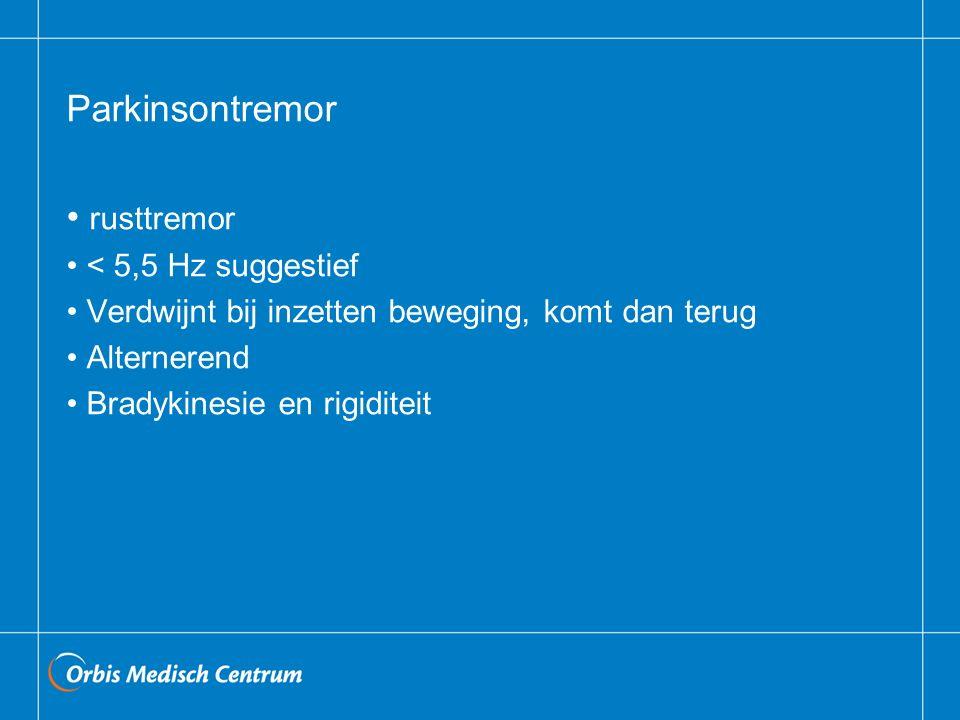 Parkinsontremor rusttremor < 5,5 Hz suggestief